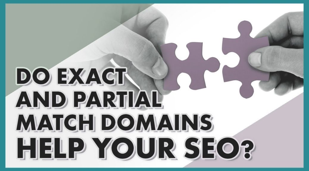 Are Exact Match Domains Good For SEO?