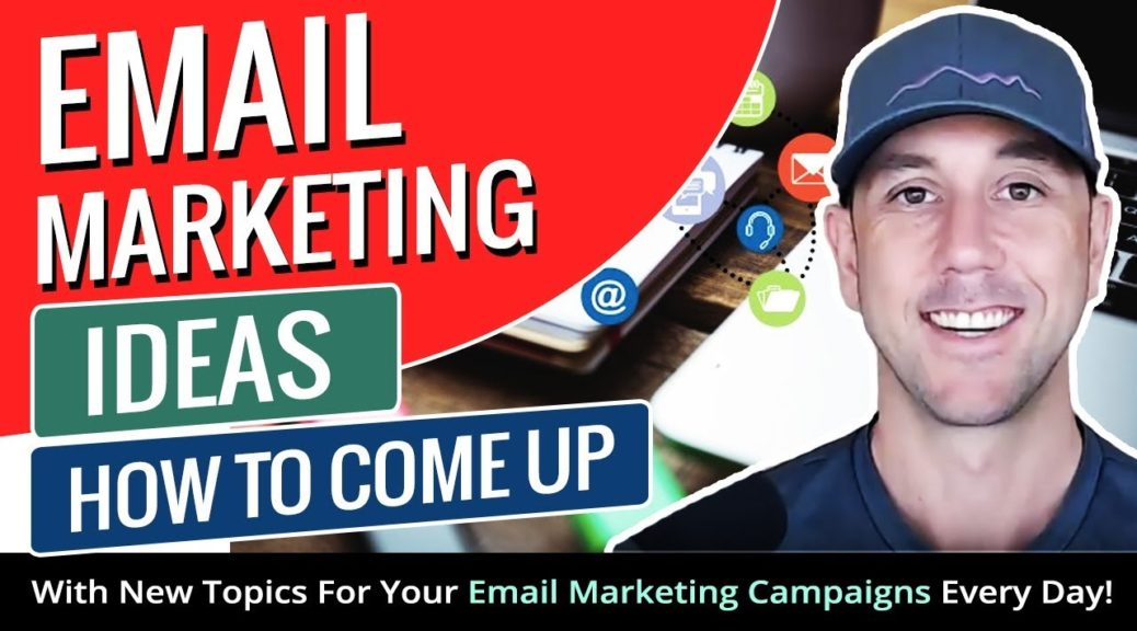 Email Marketing Ideas - How To Come Up With New Topics For Your Email Marketing Campaigns Every Day!