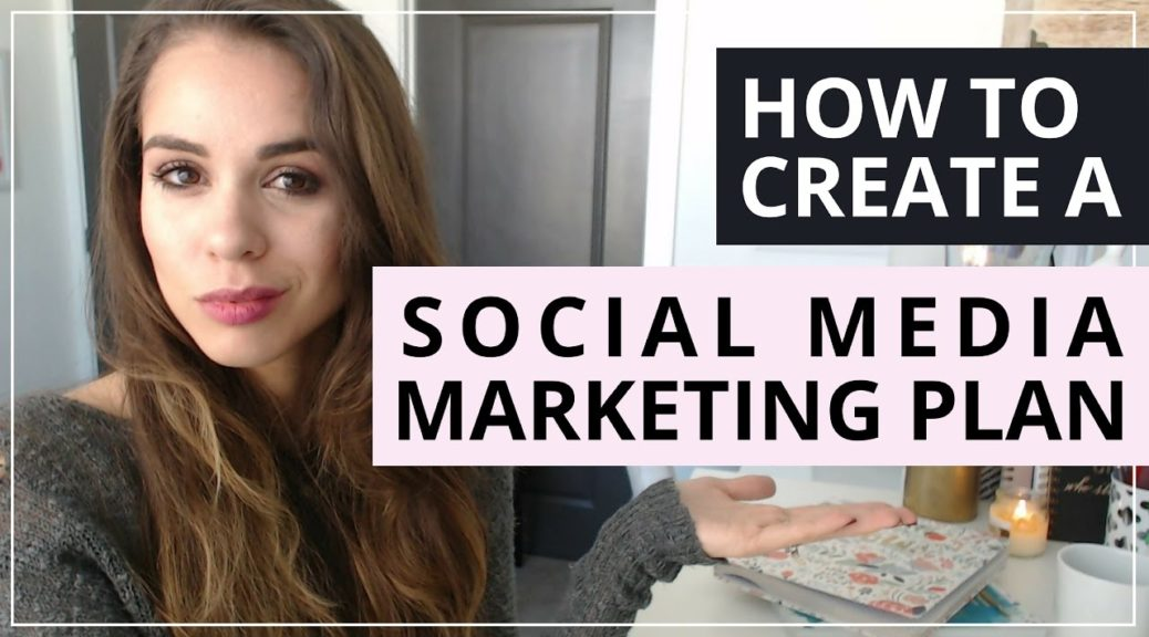 How To Create A Social Media Marketing Plan For The New Year [SOCIAL MEDIA TIPS]