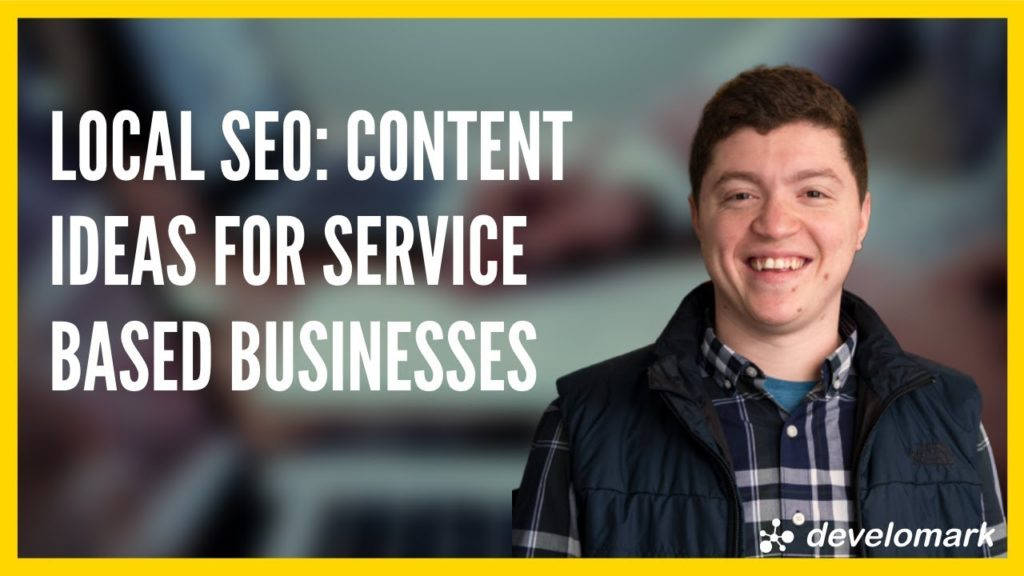 Local SEO Guide: How To Create Content For Service Based Businesses