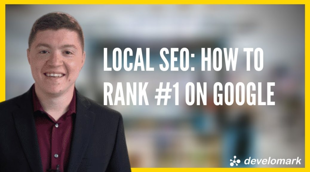 Local SEO: How To Rank Websites #1 On Google In 2019 [Tutorial]