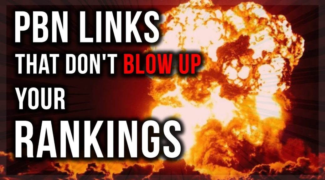 PBN Links Case Study 2019 - Which Backlinks Will Blow Up Your Site - Which Ones Won't?