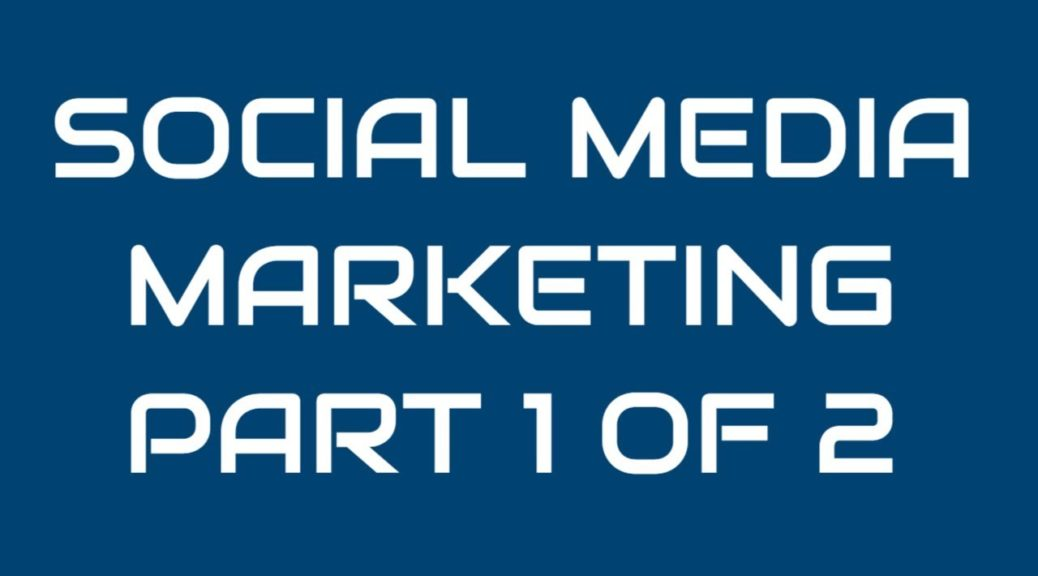 Social Media Marketing Course Part 1 of 2   Digital Marketing Tutorial for Beginners 2019