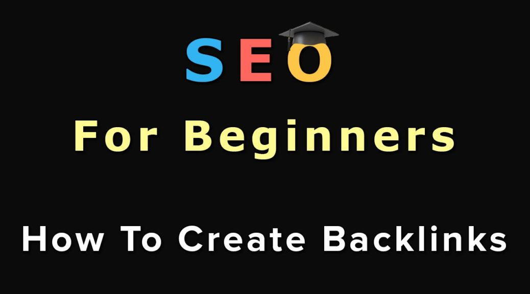 19. SEO For Beginners: How To Create Backlinks