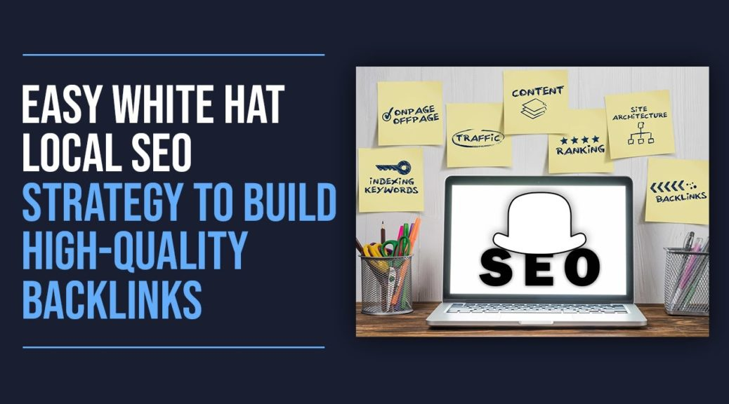 Easy White Hat Local SEO Strategy to Build High-Quality Backlinks
