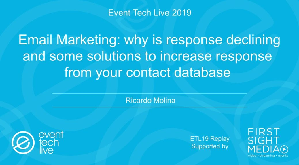 Email Marketing: why is response declining and some solutions to increase ... - Event Tech Live 2019