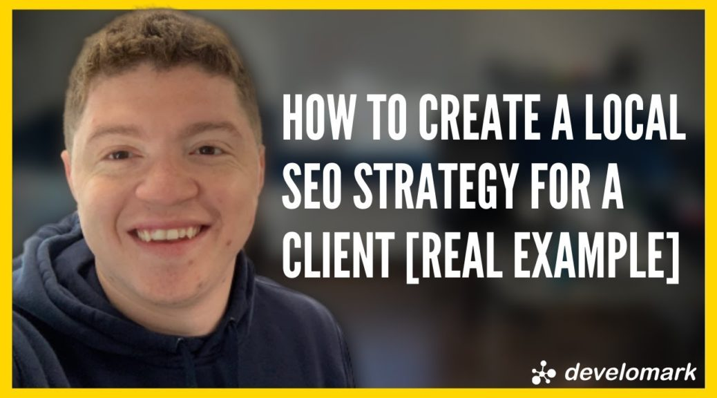 How To Create A Local SEO Strategy For A Small Business 2019  [Real Example]