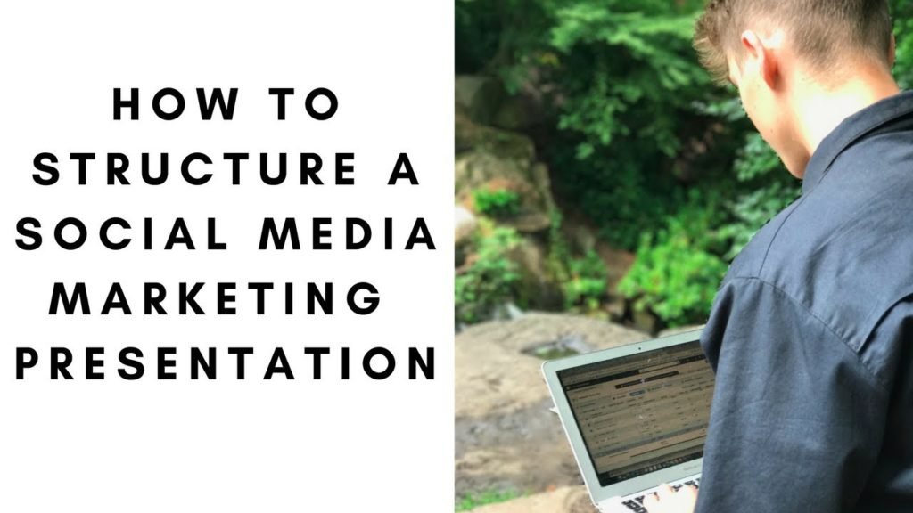 How To Structure A Social Media Marketing Presentation