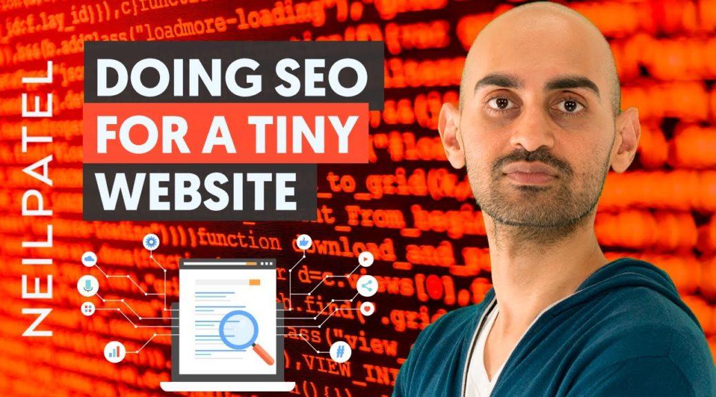 How to Do SEO For A Tiny Site With No Backlinks | Neil Patel SEO Tips