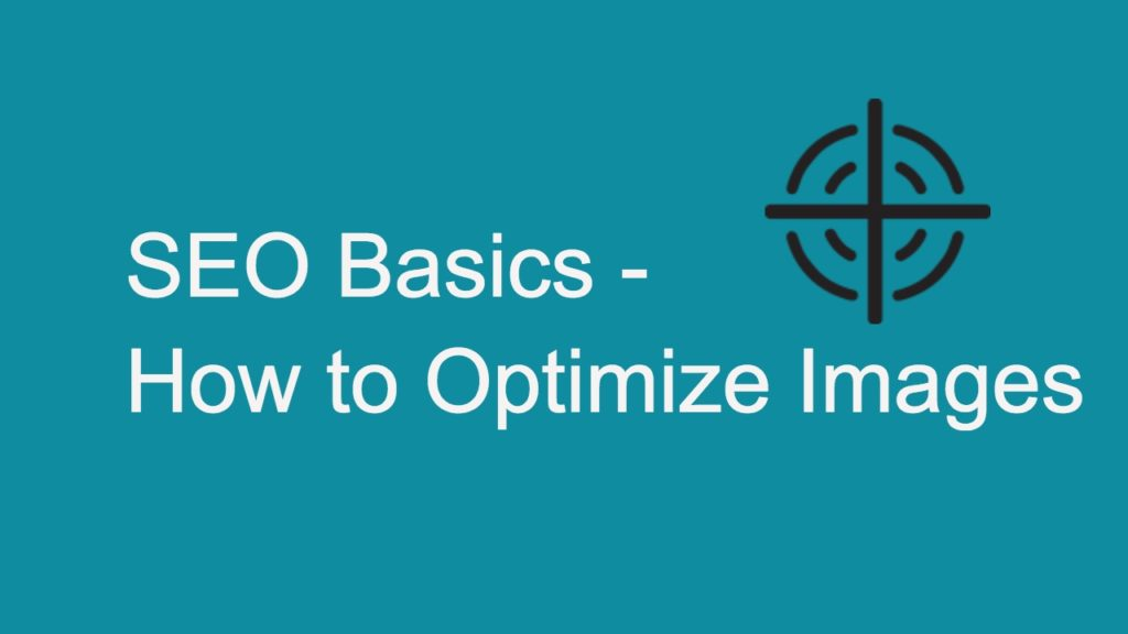 How to Optimize Images for SEO to Improve Chances of Ranking on Google