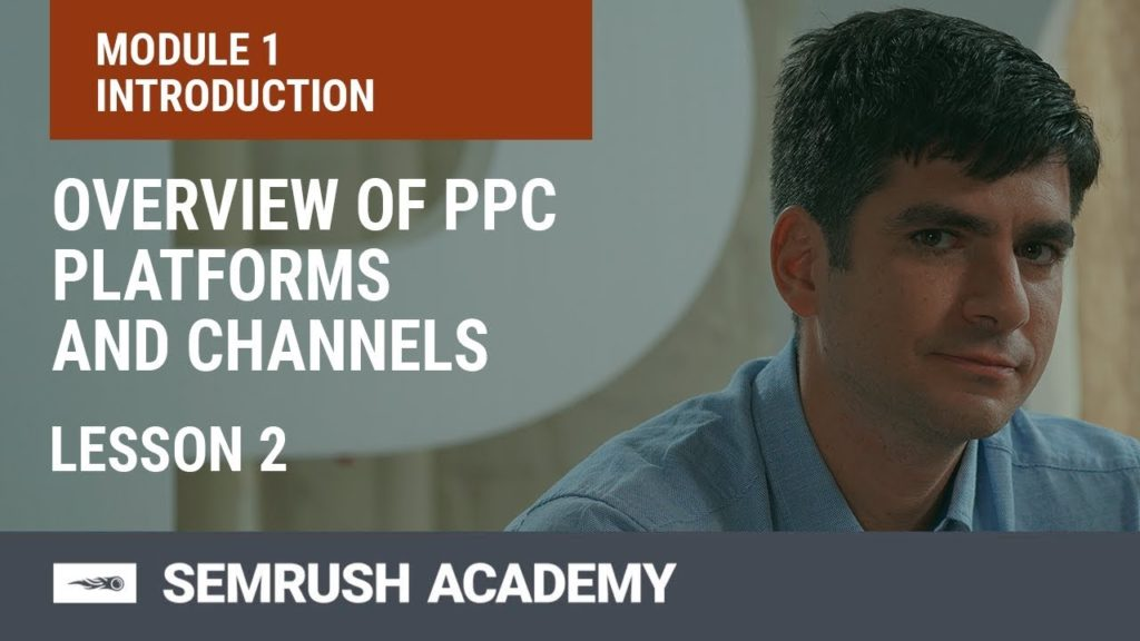Module 1. Lesson 2. Overview of PPC Platforms and Channels