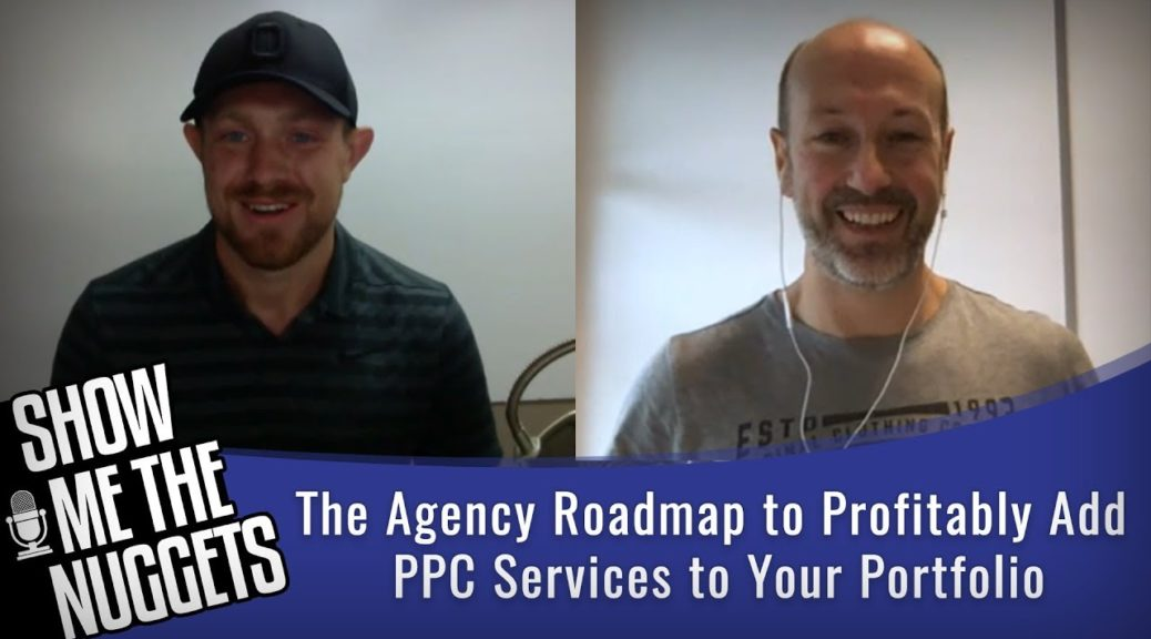 The Agency Roadmap to Profitably Add PPC Services to Your Portfolio