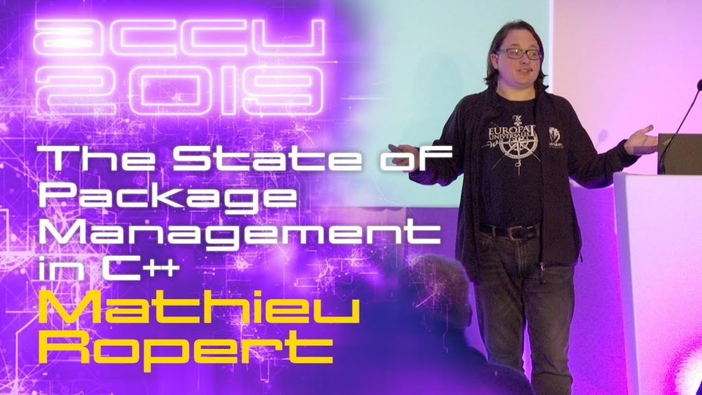 The State of Package Management in C++ - Mathieu Ropert [ACCU 2019]