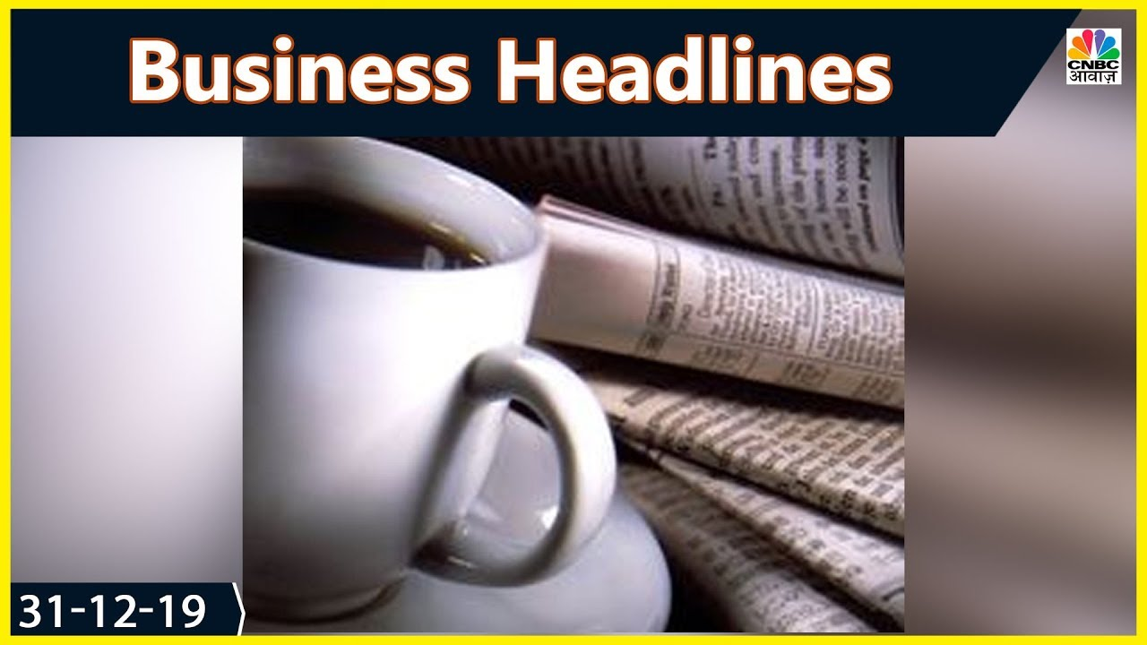 Top Business News Headlines Of The Day | CNBC Awaaz