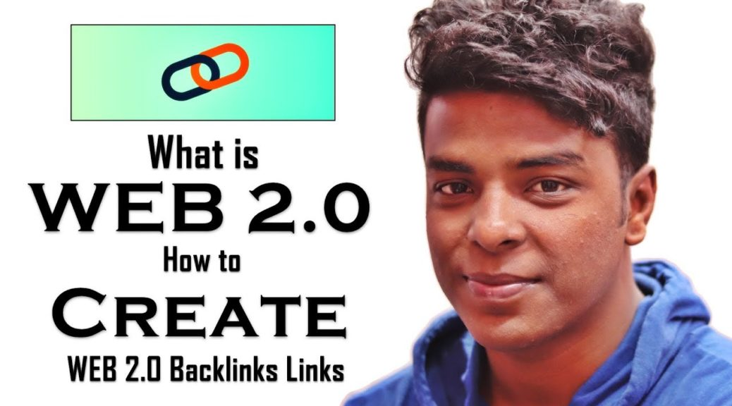 What is Web 2.0 Links? How To Create Web 2.0 Backlinks
