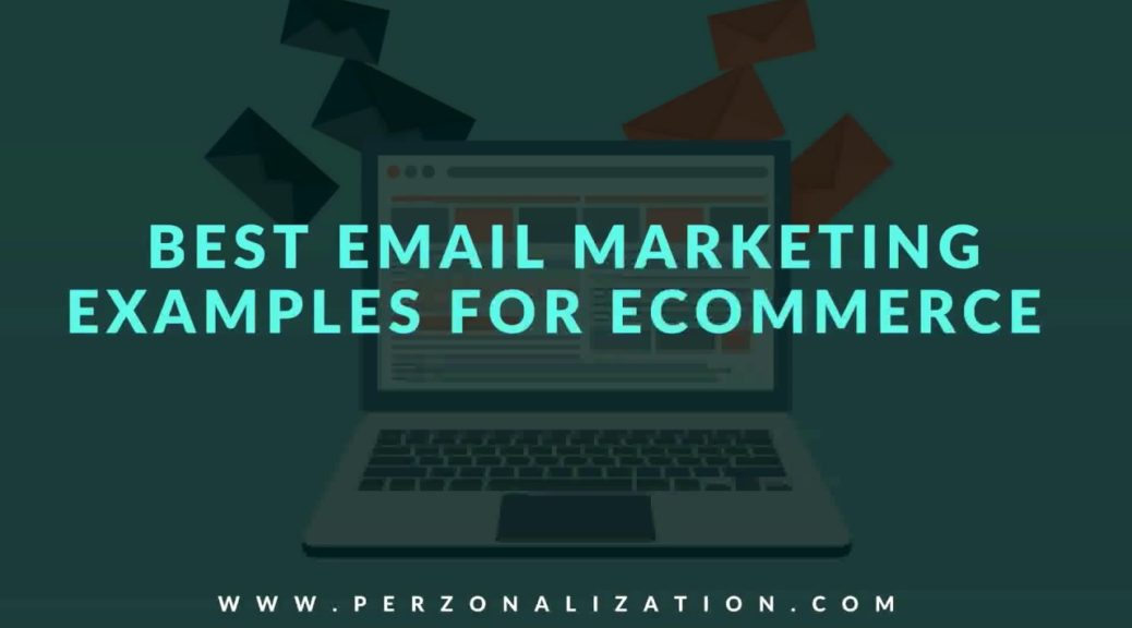 Best Email Marketing Examples To Guide You On Your eCommerce Journey