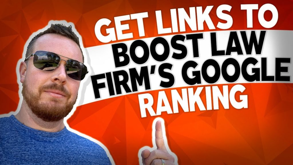 Best Links To Your Law Firm's Website To Help Boost Google Ranking