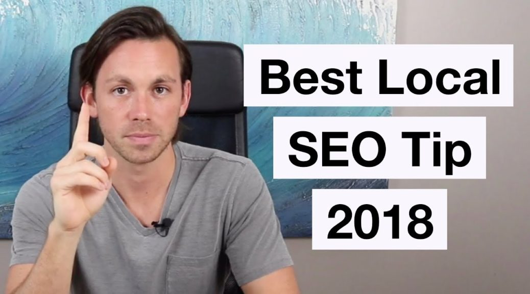 Best Local SEO Tip For 2018 (with rare examples)
