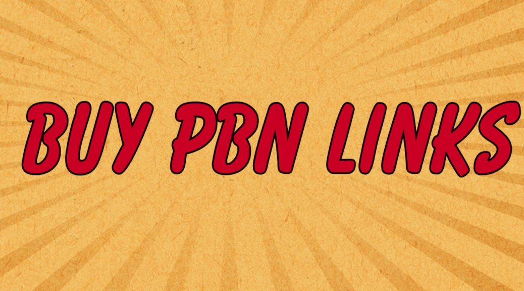 Buy PBN backlinks-  PBN links