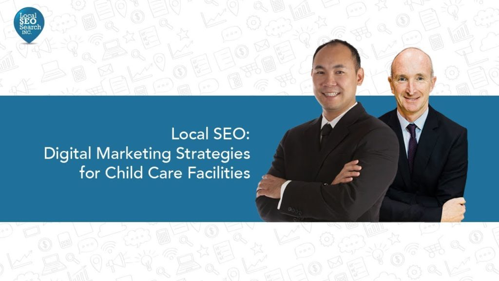 Local SEO Digital Marketing Strategies for Child Care Facilities