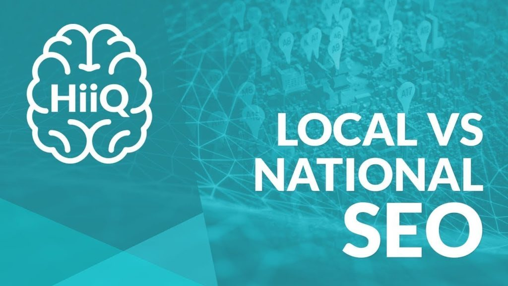 Local VS National SEO - What Is The Difference? | HiiQ - SEO - Ep. 8