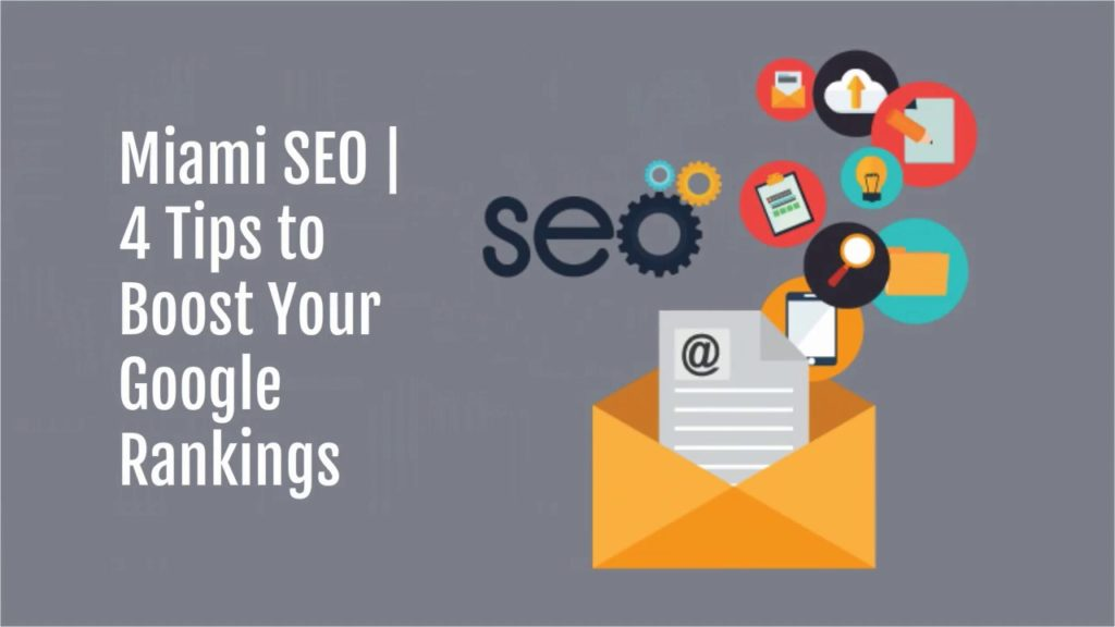 Miami SEO | 4 Tips to Boost Your Google Rankings