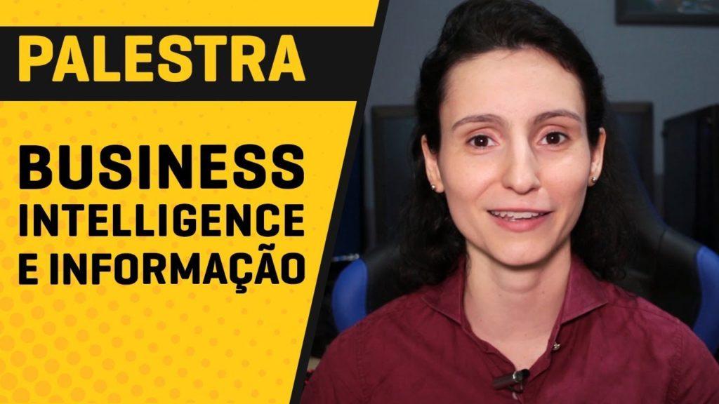 [Palestra] O que é Business Intelligence e o Valor da Informação