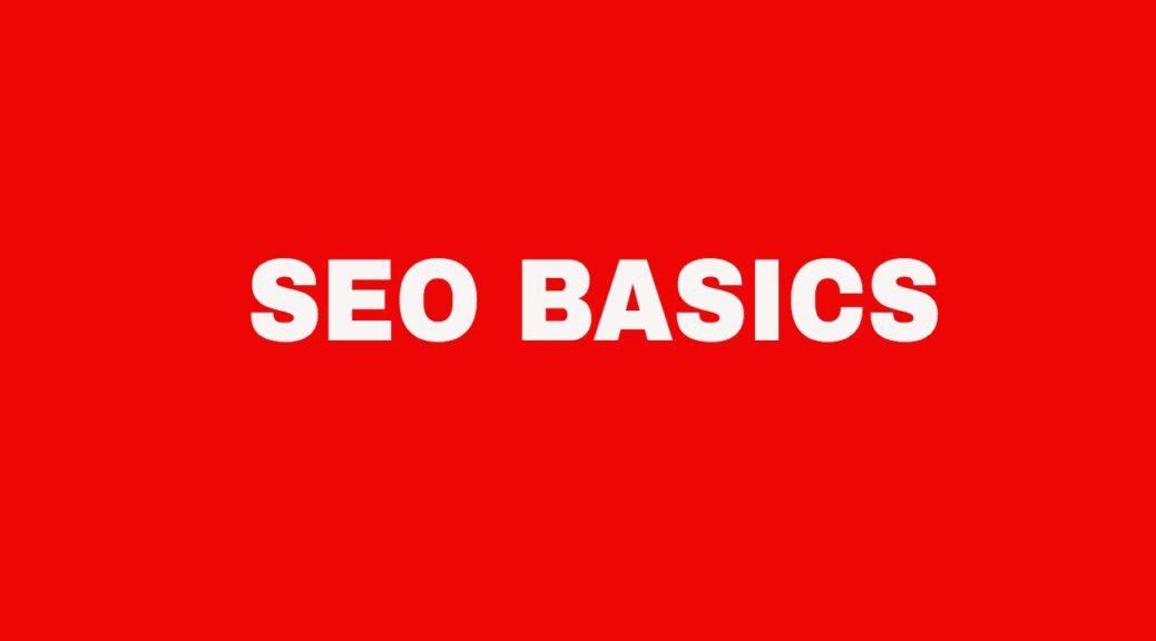SEO Basics for Google Rankings SEO Basics Will Help Boost Your Google Presence