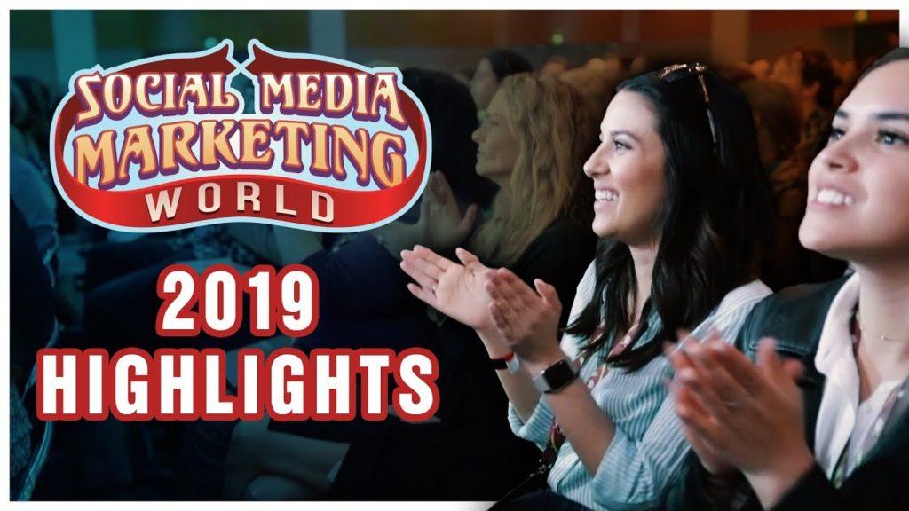 Social Media Marketing World 2019 Highlights