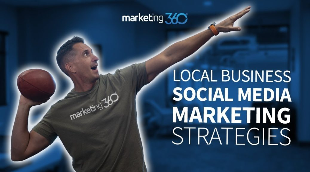 Social Media Strategy for Local Businesses - 7 Tips | Marketing 360