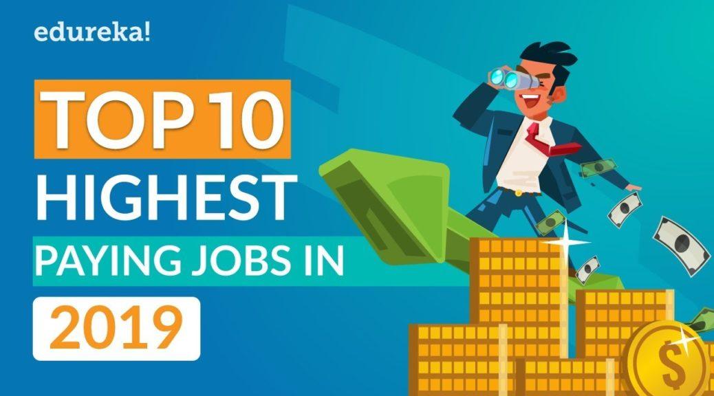 Top 10 Highest Paying Jobs In 2019 | Highest Paying IT Jobs 2019 | @edureka!