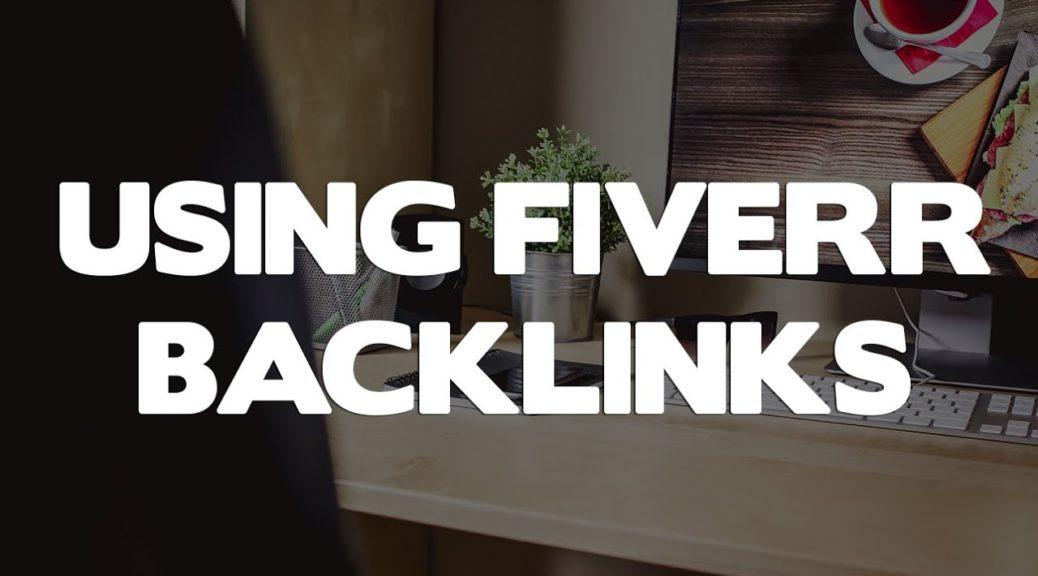 Why I Use El Cheapo Fiverr Backlinks