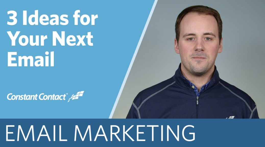 3 Ideas for Your Next Email Marketing Campaign