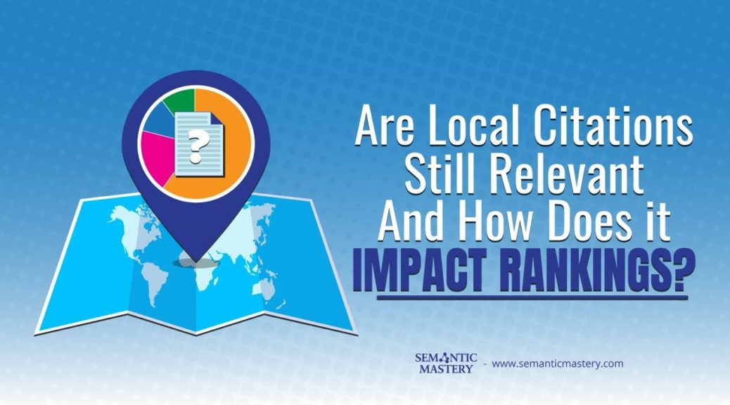 Are Local Citations Still Relevant And How Does It Impact Rankings