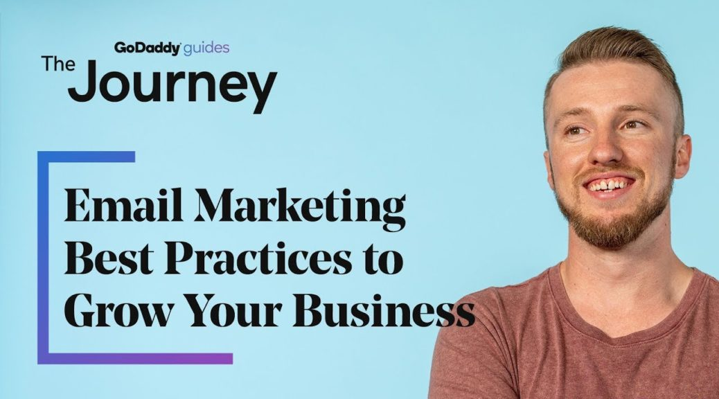 Email Marketing Best Practices to Grow Your Business