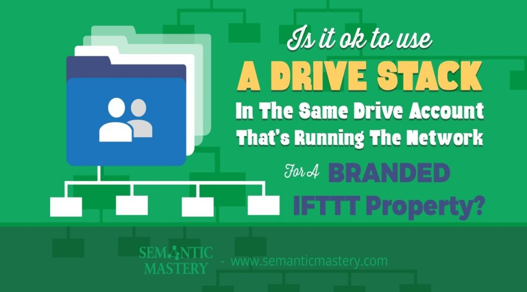 Is It Ok To Use A Drive Stack In The Same Account That's Running A Branded Property?