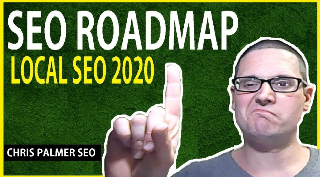 Local SEO 2020: Strategy Roadmap