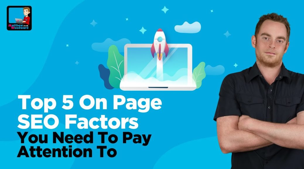 The Top 5 On Page SEO Ranking Factors