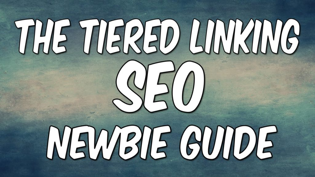 Tiered Link Building SEO Newbie Guide | Link Pushing Explained