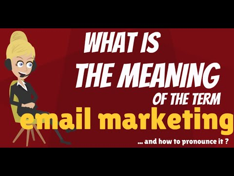 What is EMAIL MARKETING? What does EMAIL MARKETING mean? EMAIL MARKETING explanation
