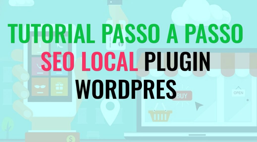 SEO LOCAL WORDPRESS - Plugin para SEO Local WordPress