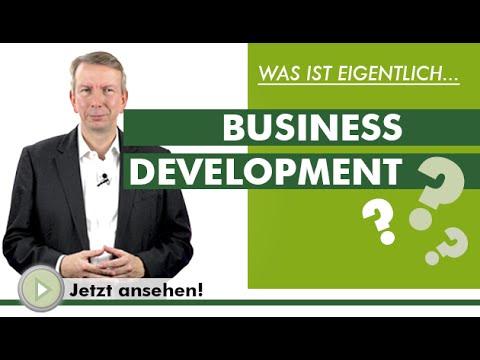 BUSINESS DEVELOPMENT - Was ist eigentlich...?