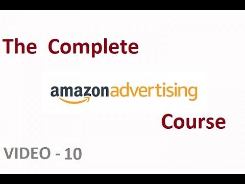 The Complete Amazon Ads Course - Amazon PPC Management - Video 10